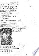 Vite di Plutarco Cheroneo ... de gli huomini illustri Greci et Romani co loro paragoni