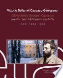 Vittorio Sella nel Caucaso Georgiano 1889-1896