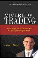 Vivere Di Trading: Le Tre Migliori Tecniche Per Guadagnare Ogni Mese