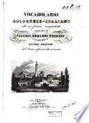Vocabolario bolognese-italiano colle voci francesi correspondenti