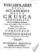 Vocabolario degli accademici della Crusca compendiato da un accademico animoso, secondo l'ultima impressione di Firenze del 1691