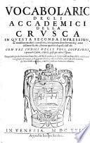 Vocabolario degli Accademici della Crusca, in questa seconda impressione ... riveduto e ampliato (etc.)