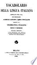 Vocabolario della lingua italiana, premessavi una grammatica italiana di M. F. Zanotti. 2. ed. ed aum