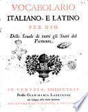 Vocabolario italiano, e latino per uso delle scuole di tutti gli stati del Piemonte