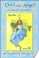 Voci degli angeli. Un oracolo astrologico. Con 80 carte