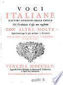 Voci italiane d'Autori approvati della Crusca nel vocabolario d'essa non registrate, con altre molte