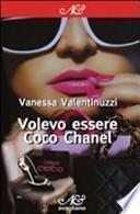 Volevo essere Coco Chanel
