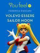 Volevo essere Sailor Moon (Youfeel)