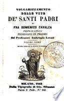 Volgarizzamento delle vite de' santi padri di fra Domenico Cavalca testo di lingua