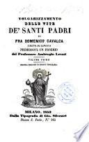 *Volgarizzamento delle vite de' santi padri e di alcuni altri santi scritte nel buon secolo della lingua toscana
