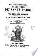 Volgarizzamento delle vite de' santi padri testo di lingua di fra Domenico Cavalca