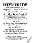 Effemeride sagro-profana di quanto di memorabile sia successo in Bergamo, sua diocese, et territorio da suoi principii fin'al corrente anno. Et in tre volumi diuisa, contenendosi quattro mesi per ciascun volume. Opera del p