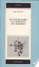Walter Benjamin e la moralità del moderno