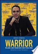 Warrior. Milano-San Francisco con titolo NBA
