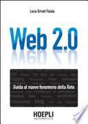 Web 2.0. Guida al nuovo fenomeno della rete