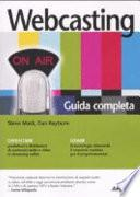 Webcasting. Guida completa