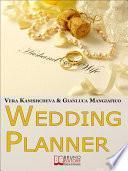 Wedding Planner. Diventa Organizzatore di Matrimoni e Crea il tuo Business Realizzando i Sogni degli Sposi. (Ebook Italiano - Anteprima Gratis)