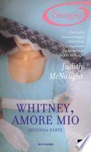 Whitney, amore mio - Seconda parte (I Romanzi Emozioni)