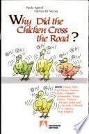 Why did the chicken cross the road? Ovvero funny tales, true stories, curious news, valuable information, trivia, quotes, famous phrases, jokes and like...