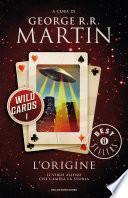 Wild Cards - 1. L'origine