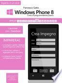 Windows Phone 8: corso di programmazione pratico. Livello 8
