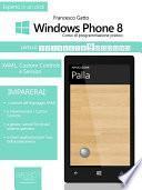 Windows Phone 8. Corso di programmazione pratico. Livello 9