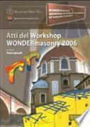 Wondermasonry 2006. Workshop on design for rehabilitation of masonry structures-Tecniche di modellazione e progetto per interventi sul costruito in muratura