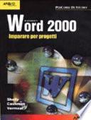 Word 2000. Imparare per progetti