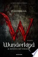 WUNDERKIND - Il regno che verrà