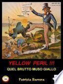 Yellow Peril: Quel Brutto Muso Giallo