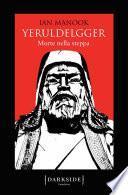 Yeruldelgger. Morte nella steppa