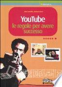 YouTube. Le regole per avere successo