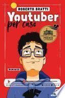 Youtuber per caso