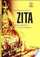 Zita. L'ultima imperatrice d'Austria-Ungheria