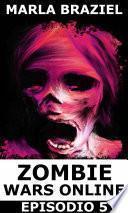 Zombie Wars Online - Episodio 5