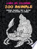 Zoo Animale - Libro da colorare - Disegni animali per il relax con alleviare lo stress