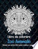 Zoo Animale - Libro da colorare - Disegni con motivi stile henné, paisley e mandala