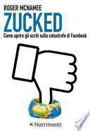 Zucked. Come aprire gli occhi sulla catastrofe di Facebook